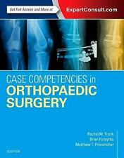 Case Competencies in Orthopaedic Surgery by Matthew T. Provencher, Brian...