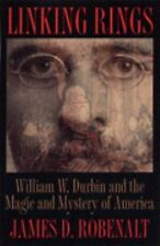 Linking Rings: William W. Durbin and the Magic and Mystery of America, Robenalt,