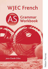 WJEC AS French Grammar Workbook by Jean-Claude Gilles (Paperback, 2013)