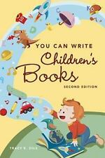 You Can Write Children's Books by Tracey E. Dils 2009, Paperback Writing Skills