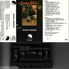 DANNY MIRROR - Same (incl. I remember Elvis Presley) ★ MC Musikkassette Cassette