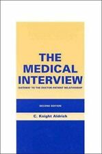 The Medical Interview : Gateway to the Doctor-Patient Relationship by C....