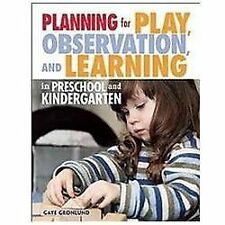 Planning for Play, Observation, and Learning in Preschool and Kindergarten by...