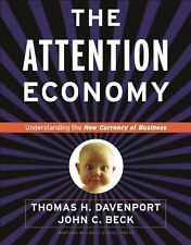The Attention Economy : Understanding the New Currency of Business, Beck, John C