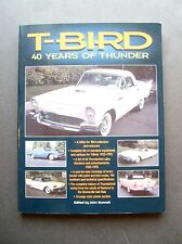 T-Bird 40 Years Of Thunder edited by John Gunnell 0874313652