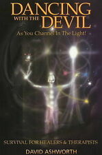 Dancing with the Devil: As You Channel in the Light! - Survival for Healers &...