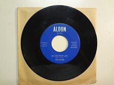 "SATINS: Get Out Of My Life 2:12-Lonely One-U.S. 7"" 1967 ALDON Records 961A- 8627"