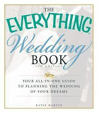 The Everything Wedding Book: Your all-in-one guide to planning the wedding of yo