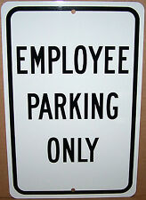 Employee Parking Only on a  8x12 Aluminum Sign Made in USA UV Protected
