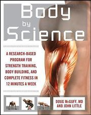 Body by Science A Research Based Program for Strength Training,Body, PB B187