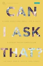 Can I Ask That? : 8 Hard Questions about God and Faith by Kara Powell, Brad...