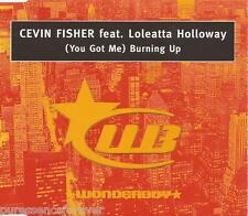 CEVIN FISHER ft LOLEATTA HOLLOWAY - (You Got Me) Burning Up (UK 3 Tk CD Single)