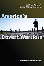America's Covert Warriors: Inside the World of Private Military Contractors...