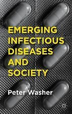 Emerging Infectious Diseases and Society by Peter Washer (2014, Paperback)