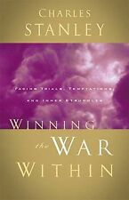 Winning the War Within by Charles F. Stanley (2002, Paperback)