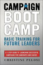 Campaign Boot Camp: Basic Training for Future Leaders (0) by Pelosi, Christine