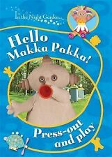 In The Night Garden: Hello, Makka Pakka! Press Out and Play, BBC