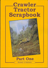 Crawler Tractor Scrapbook Part One by Richard H. Robinson