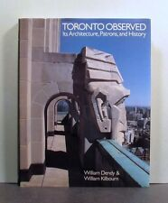 Toronto Observed, Its Architecture, Patrons, and History