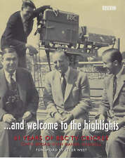 And Welcome to the Highlights: 61 Years of BBC TV Cricket by Chris Broad,...