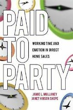 Paid to Party: Working Time and Emotion in Direct Home Sales (Families in Focus