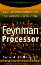 The Feynman Processor: Quantum Entanglement And The Computing Revoluti-ExLibrary