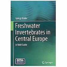 Freshwater Invertebrates in Central Europe : A Field Guide by György Kriska...