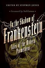 In the Shadow of Frankenstein: Tales of the Modern Prometheus (7/16, ARC, paper)