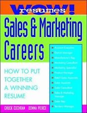 Wow! Resumes for Sales and Marketing Careers : How to Put Together a Winning...
