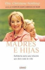 Madres E Hijas/Mother-Daughter Wisdom: Sabiduria Para Una Relacio Que -ExLibrary