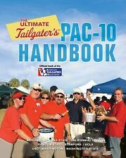 The Ultimate Tailgater's Pac-10 Handbook