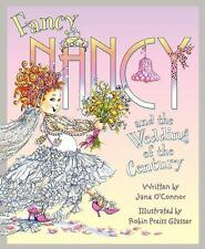 Fancy Nancy and the Wedding of the Century by Jane O'Connor c2014, NEW Hardcover