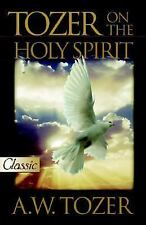 Tozer : Mystery of the Holy Spirit (2007, Paperback)