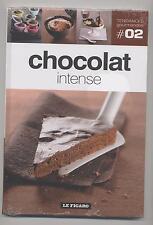NEUF LIVRE CHOCOLAT INTENSE TENDANCES GOURMANDES 45 RECETTE DESSERT SOUS BLISTER