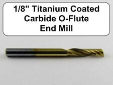 "Titanium Coated 1/8"" O Flute Carbide End Mill - Aluminum Plastic Acrylic B9-2 NR"