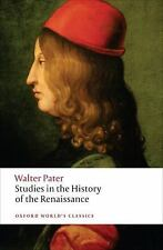 Studies in the History of the Renaissance (Oxford World's Classics) by Pater, W