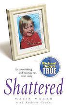 "Shattered, Mavis Marsh, Andrew Crofts, ""AS NEW"" Book"