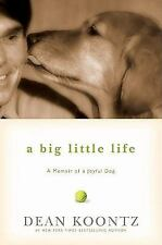 A Big Little Life : A Memoir of a Joyful Dog by Dean Koontz (2009, Hardcover)