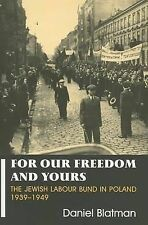 For Our Freedom and Yours: The Jewish Labour Bund in Poland 1939-1949 (Parkes-Wi