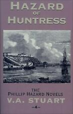 Hazard of Huntress (The Phillip Hazard Novels) Stuart, V. A. Paperback