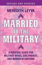 Married to the Military : A Survival Guide for Military Wives, Girlfriends,...