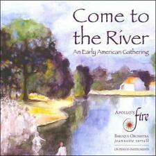 Come to the River: An Early American Gathering 2011 by Apollo's Fire;  X-Library