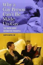 Why a Gay Person Can't Be Made Un-Gay : The Truth about Reparative Therapies...