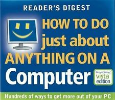 How To Do Just About Anything on a Computer [VISTA edition] Readers Digest Very