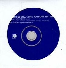 (BR227) Someone Still Loves You Boris Yeltsin, Think I Wanna Die - DJ CD