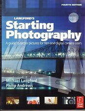 Langford's Starting Photography : A Guide to Better Pictures for Film and Digita