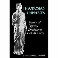 Theodosian Empresses: Women and Imperial Dominion in Late Antiquity (Transforma