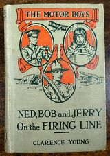 THE MOTOR BOYS Ned, Bob & Jerry on the Firing Line c1919 Clarence Young