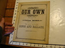 1886 sheet music: OUR OWN COLLECTION OF VOCAL MUSIC POPULAR SONGS & BALLADS