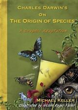 Charles Darwin's on the Origin of Species : A Graphic Adaptation by M Keller